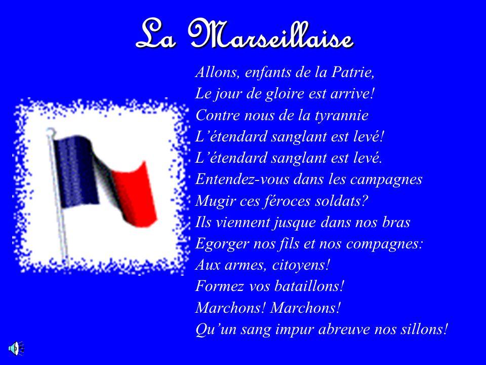 La Marseillaise Allons, enfants de la Patrie, Le jour de gloire est arrive.