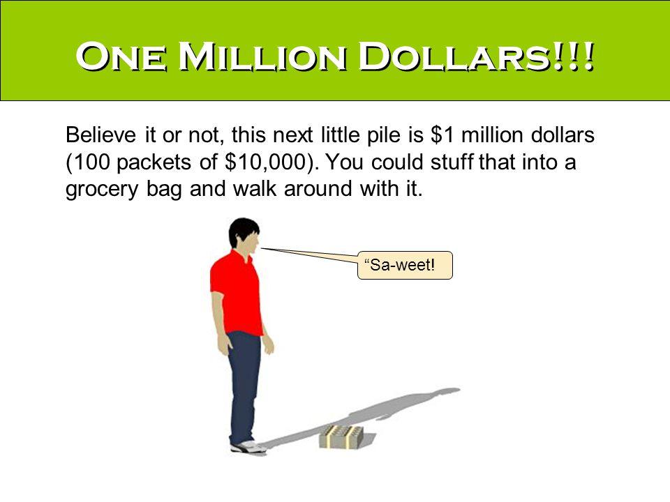 One Million Dollars!!.