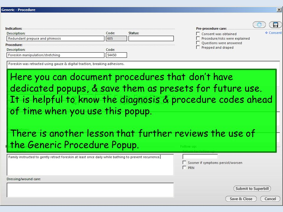Here you can document procedures that don't have dedicated popups, & save them as presets for future use.