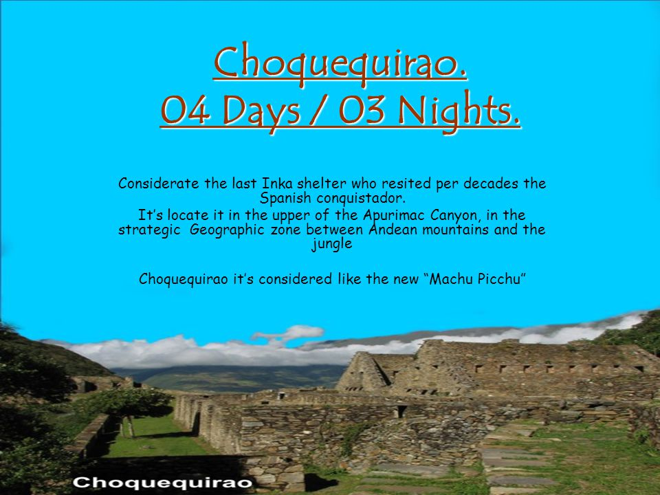 Choquequirao. 04 Days / 03 Nights.