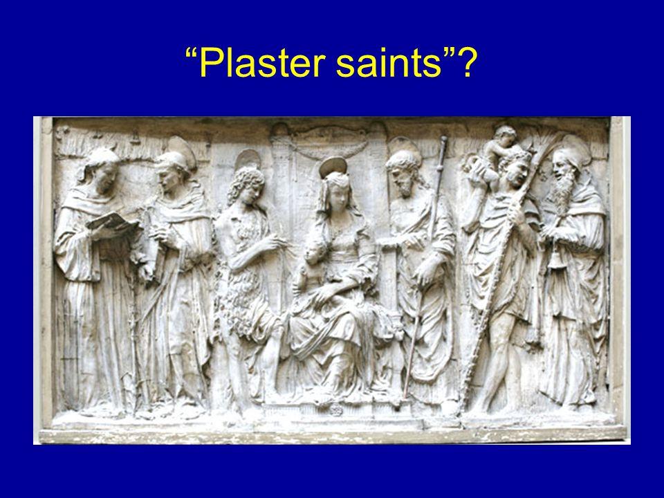 """""""Plaster saints""""?"""