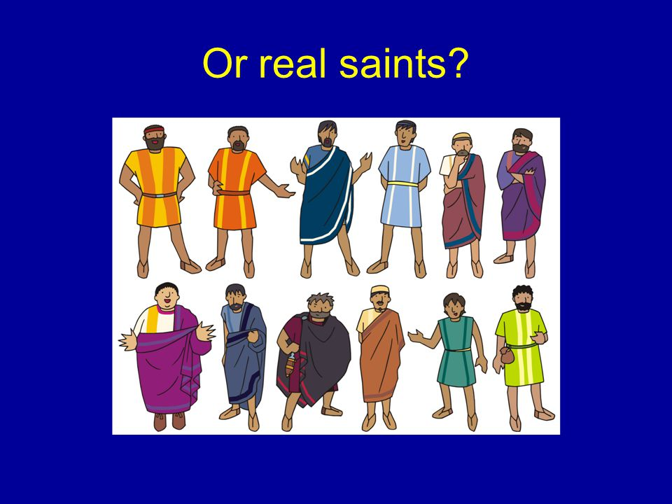 Or real saints