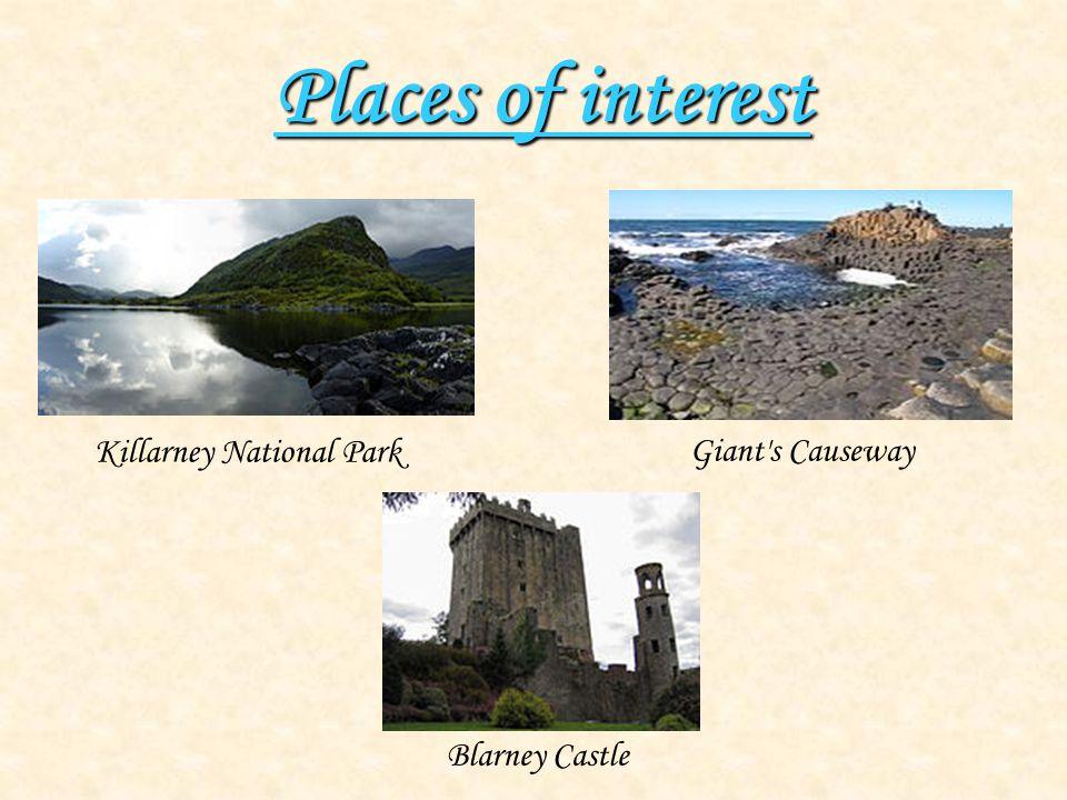 Places of interest Killarney National Park Giant s Causeway Blarney Castle