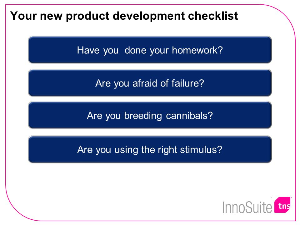 Your new product development checklist Have you done your homework.