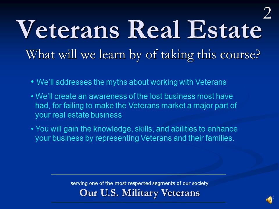 Veterans Real Estate Becoming a VRES… a Veterans Real Estate Specialist Our U.S.