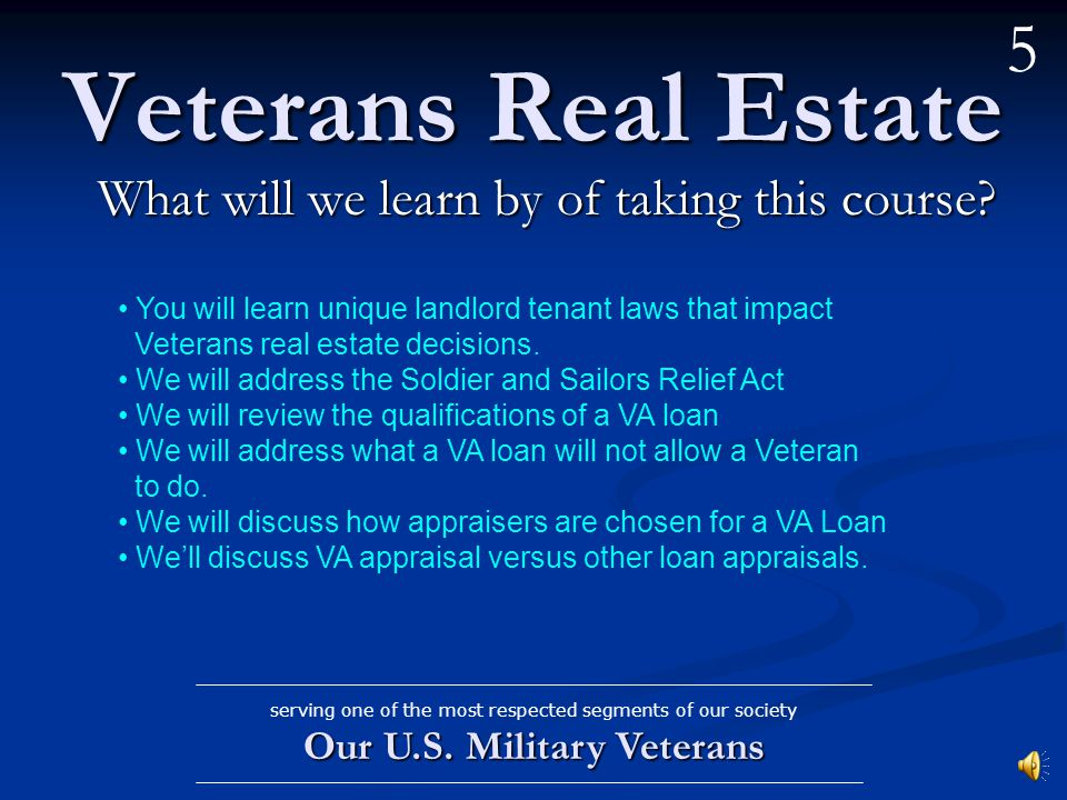 Veterans Real Estate What are the benefits of taking this course.