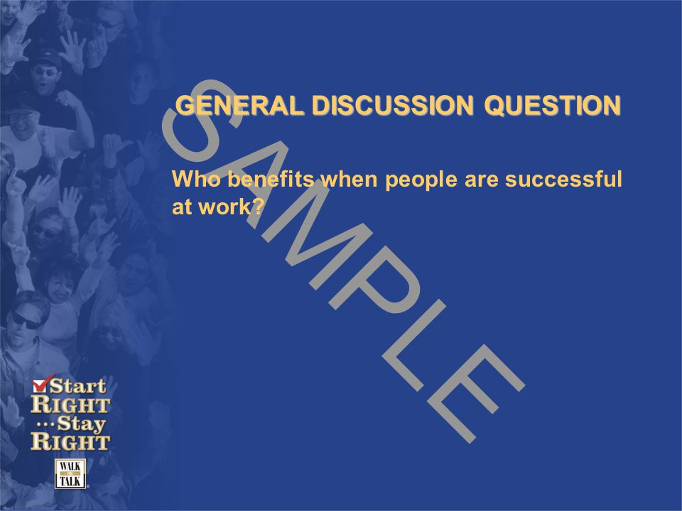 SAMPLE GENERAL DISCUSSION QUESTION Who benefits when people are successful at work