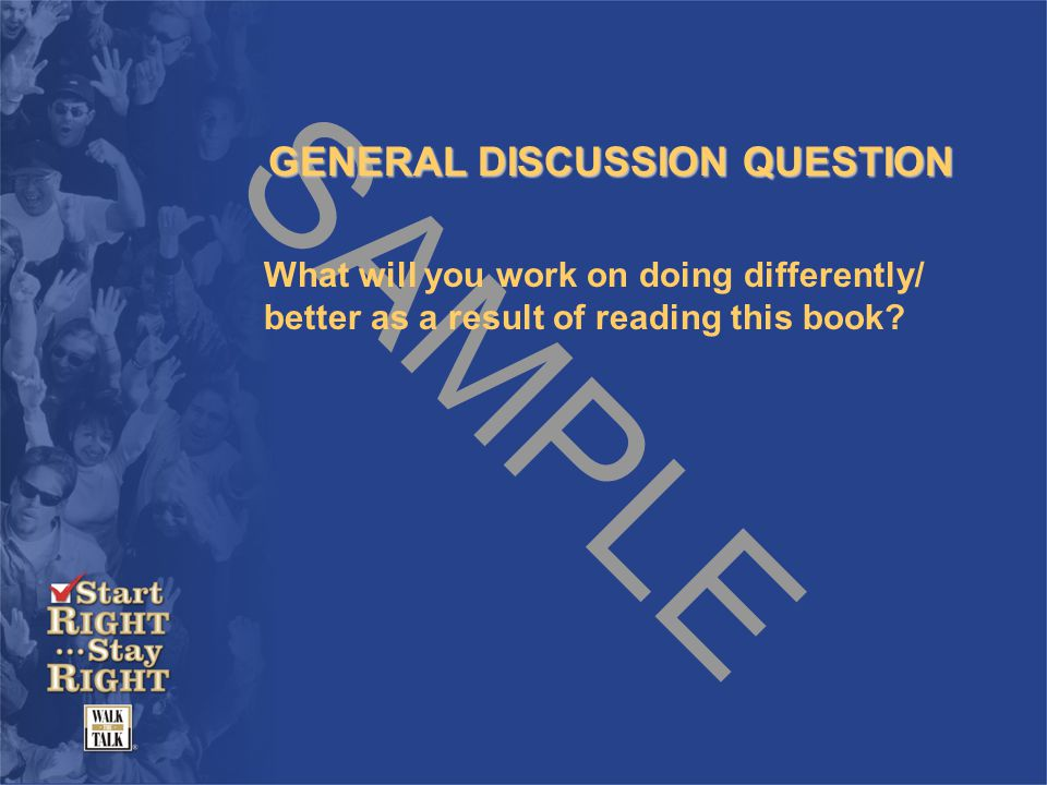 SAMPLE GENERAL DISCUSSION QUESTION What success behaviors are you doing well that you'll work to continue?