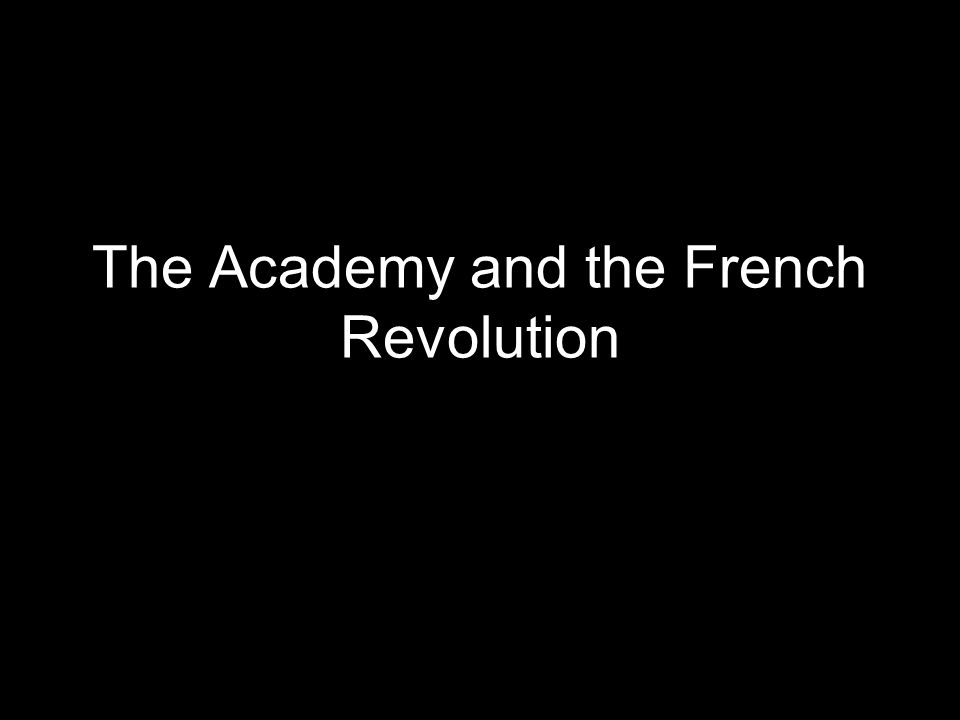 The Academy and the French Revolution