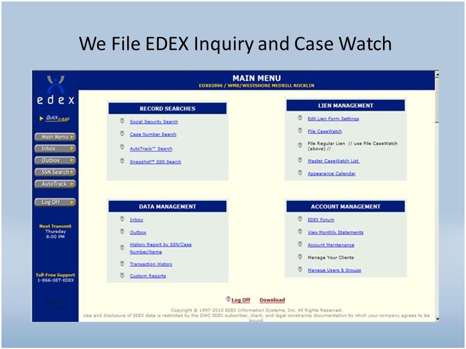 We File EDEX Inquiry and Case Watch