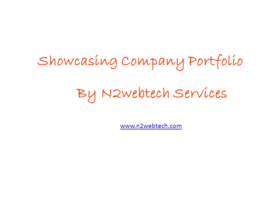 Showcasing Company Portfolio By N2webtech Services www.n2webtech.com