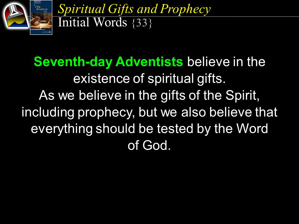 Spiritual Gifts and Prophecy Quick Look 1.Spiritual Gifts (Ephesians 4:11) 2.