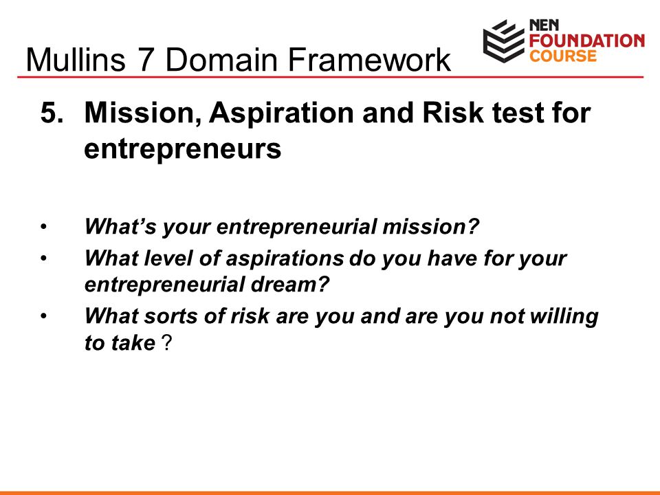 5.Mission, Aspiration and Risk test for entrepreneurs What's your entrepreneurial mission? What level of aspirations do you have for your entrepreneur
