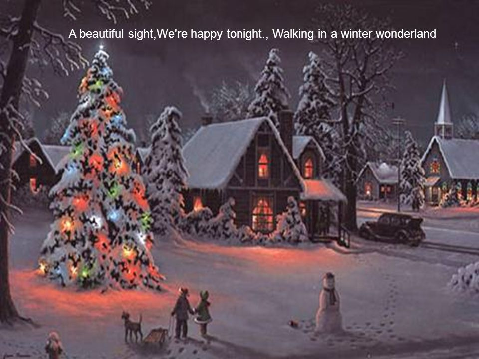 Sleigh bells ring, are you listening, In the lane, snow is glistening.