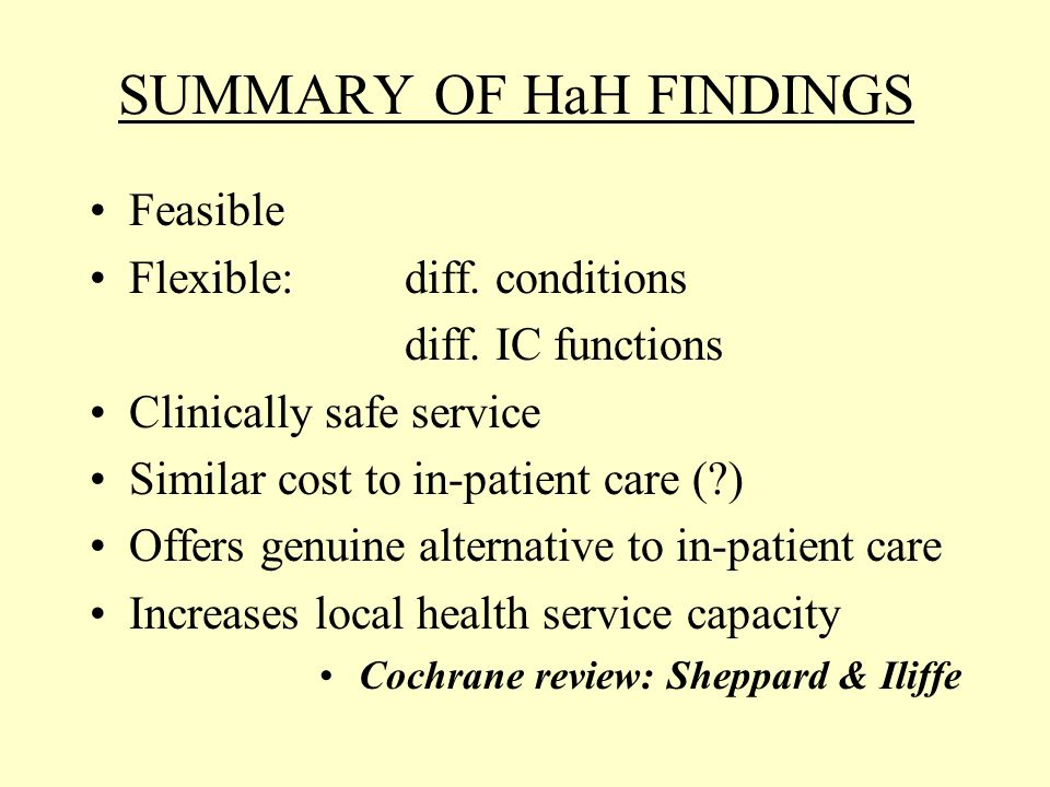 SUMMARY OF HaH FINDINGS Feasible Flexible: diff. conditions diff.
