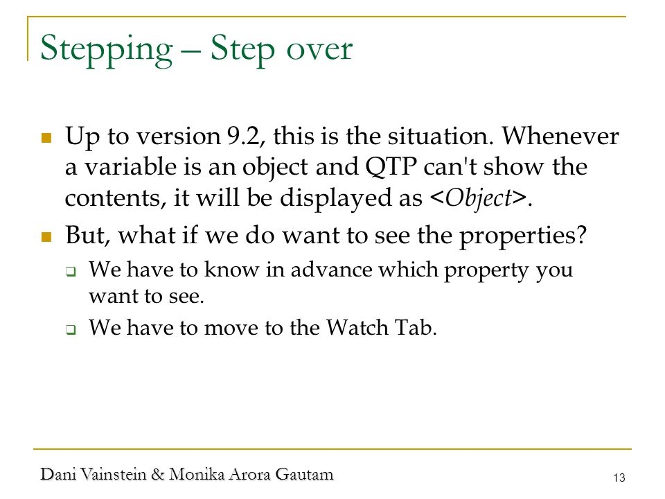Dani Vainstein & Monika Arora Gautam 13 Stepping – Step over Up to version 9.2, this is the situation.