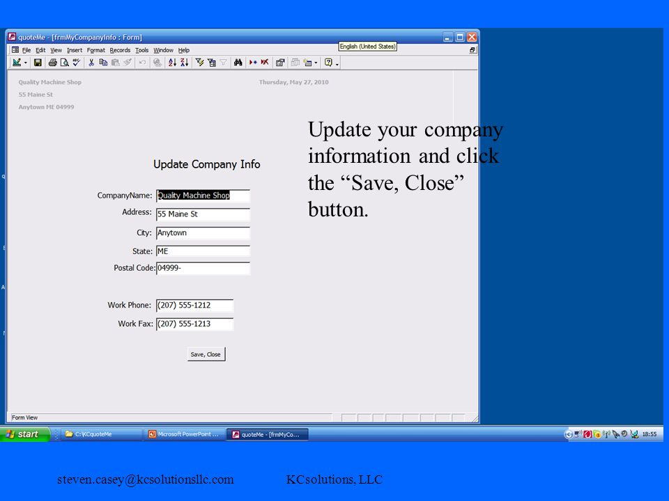 steven.casey@kcsolutionsllc.comKCsolutions, LLC Update your company information and click the Save, Close button.