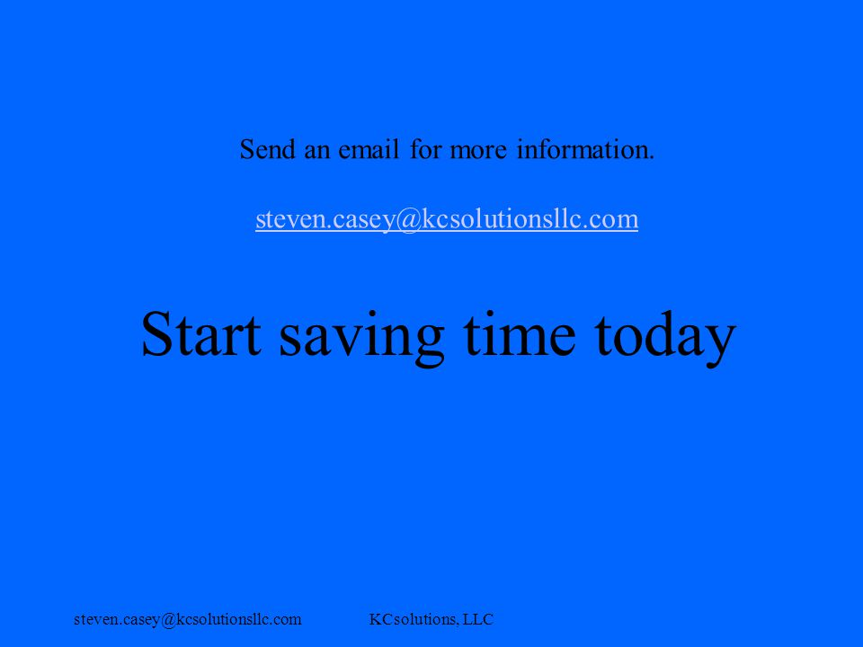 steven.casey@kcsolutionsllc.comKCsolutions, LLC Send an email for more information.