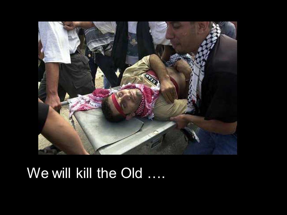 We will kill them all ….