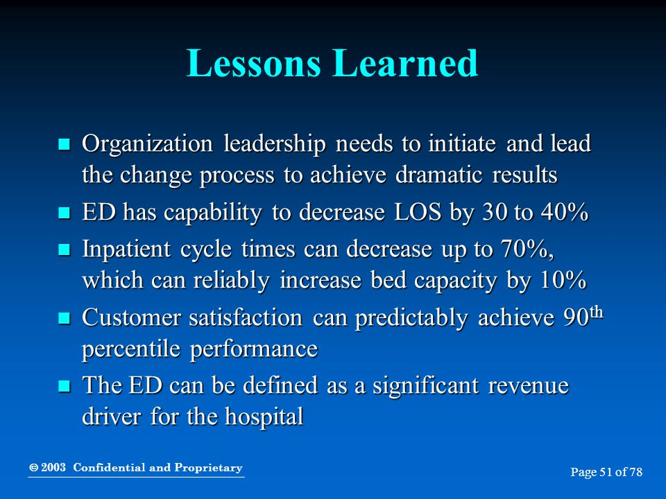  2003 Confidential and Proprietary Page 51 of 78 Lessons Learned Organization leadership needs to initiate and lead the change process to achieve dra