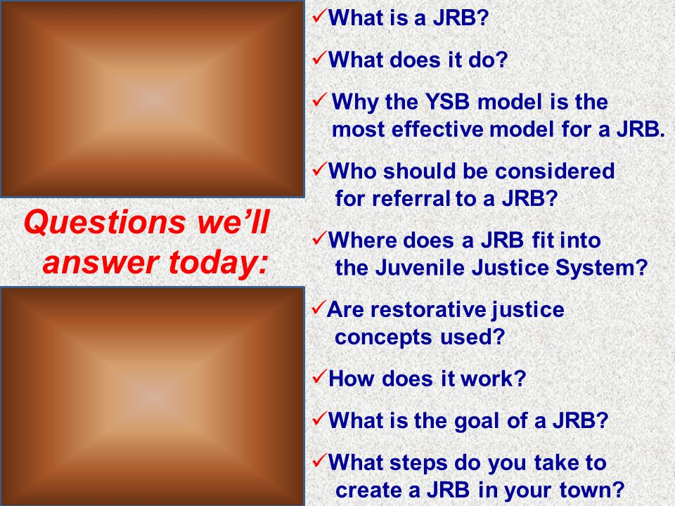 Questions we'll answer today: What is a JRB. What does it do.