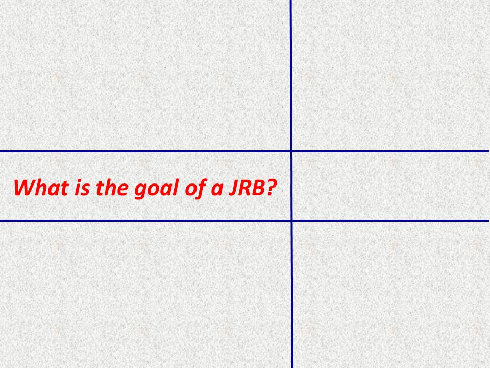 What is the goal of a JRB