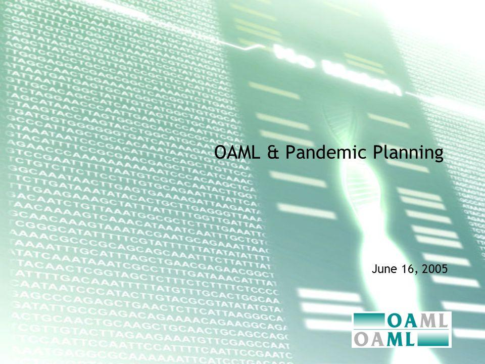 OAML & Pandemic Planning June 16, 2005