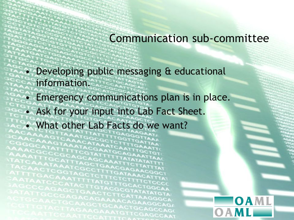 Communication sub-committee Developing public messaging & educational information.
