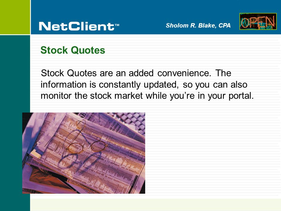 Sholom R. Blake, CPA Stock Quotes Stock Quotes are an added convenience.