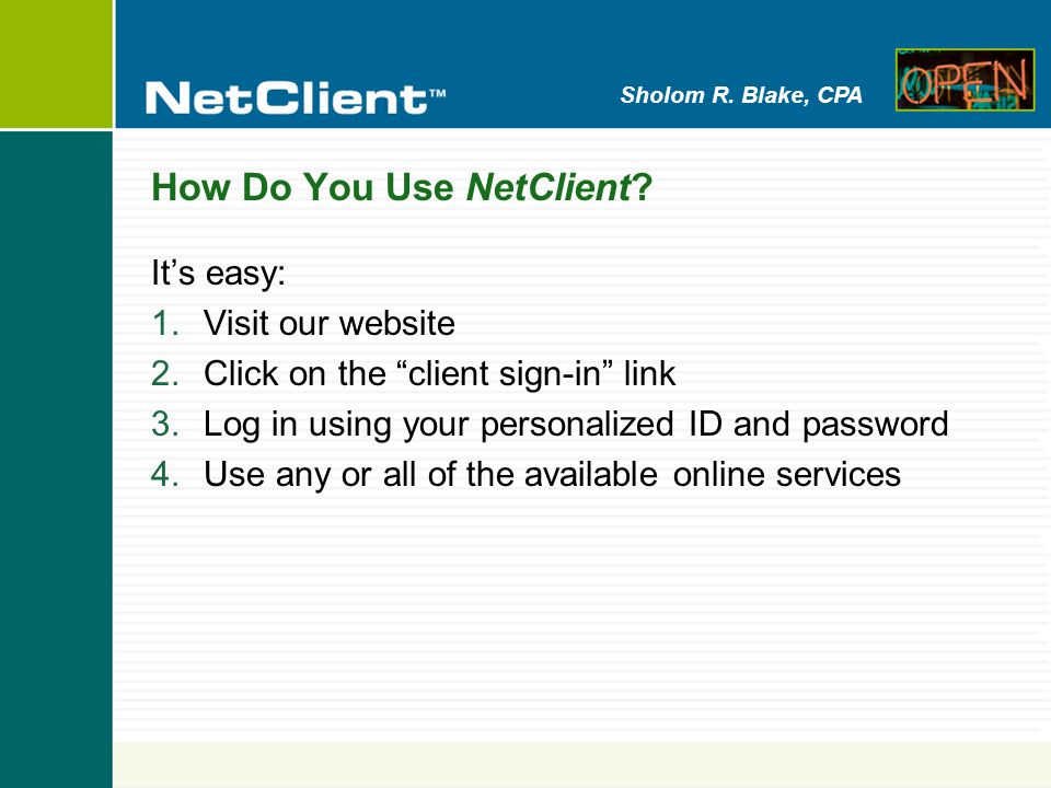 Sholom R. Blake, CPA How Do You Use NetClient.