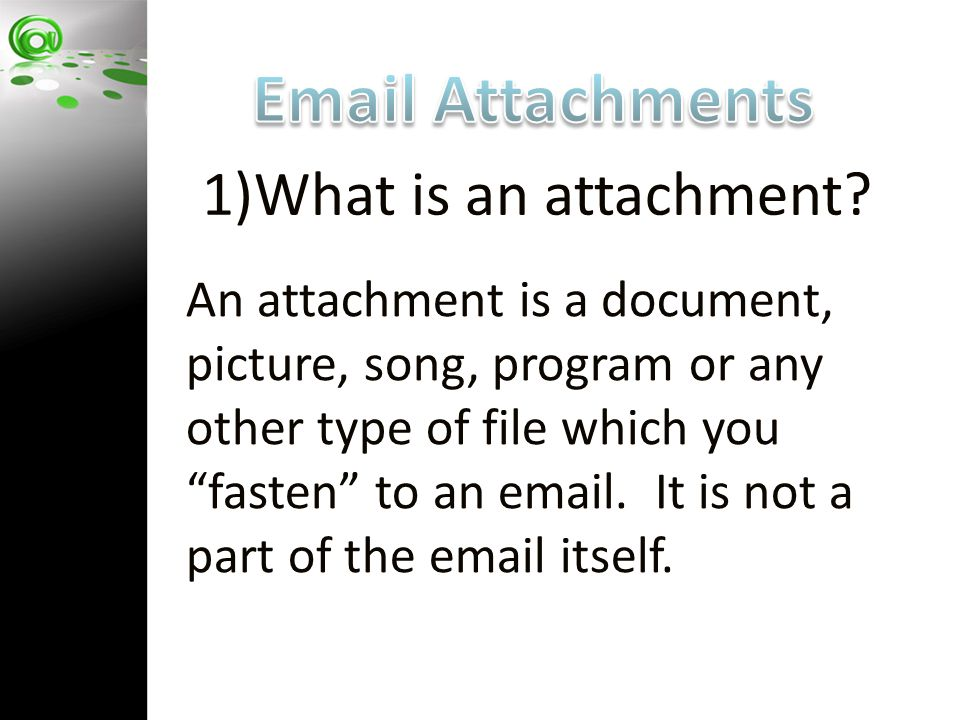 1)What is an attachment.