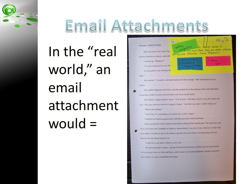 "In the ""real world,"" an email attachment would ="