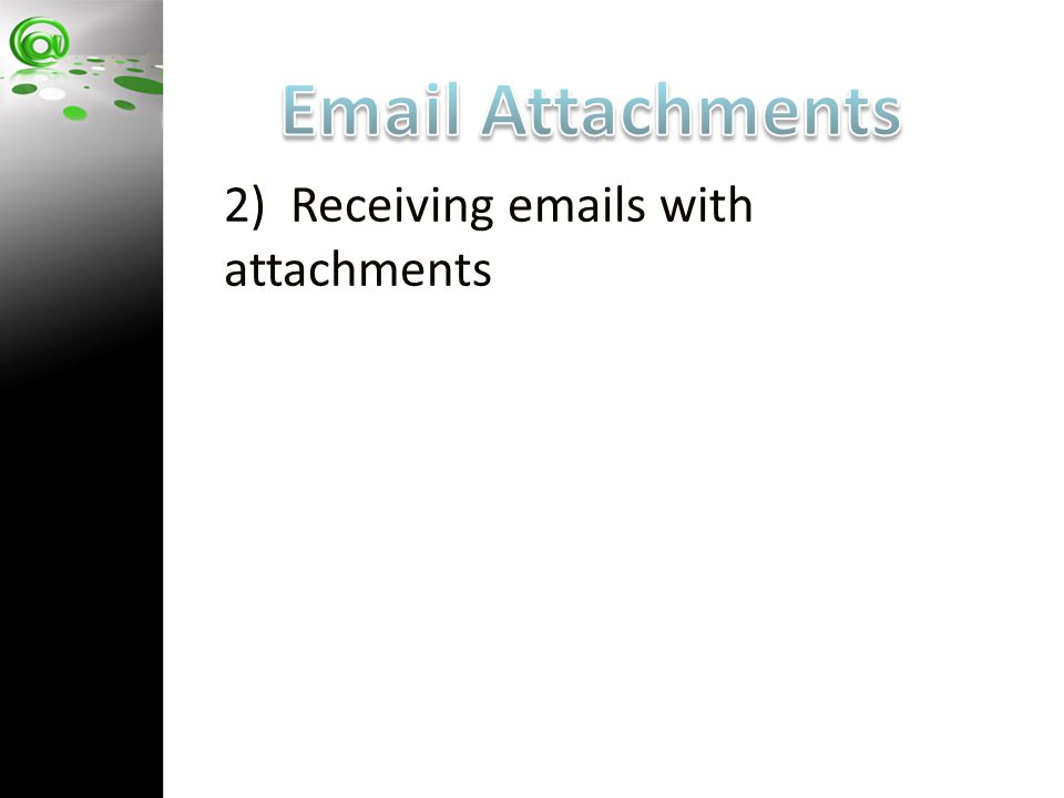 2) Receiving emails with attachments