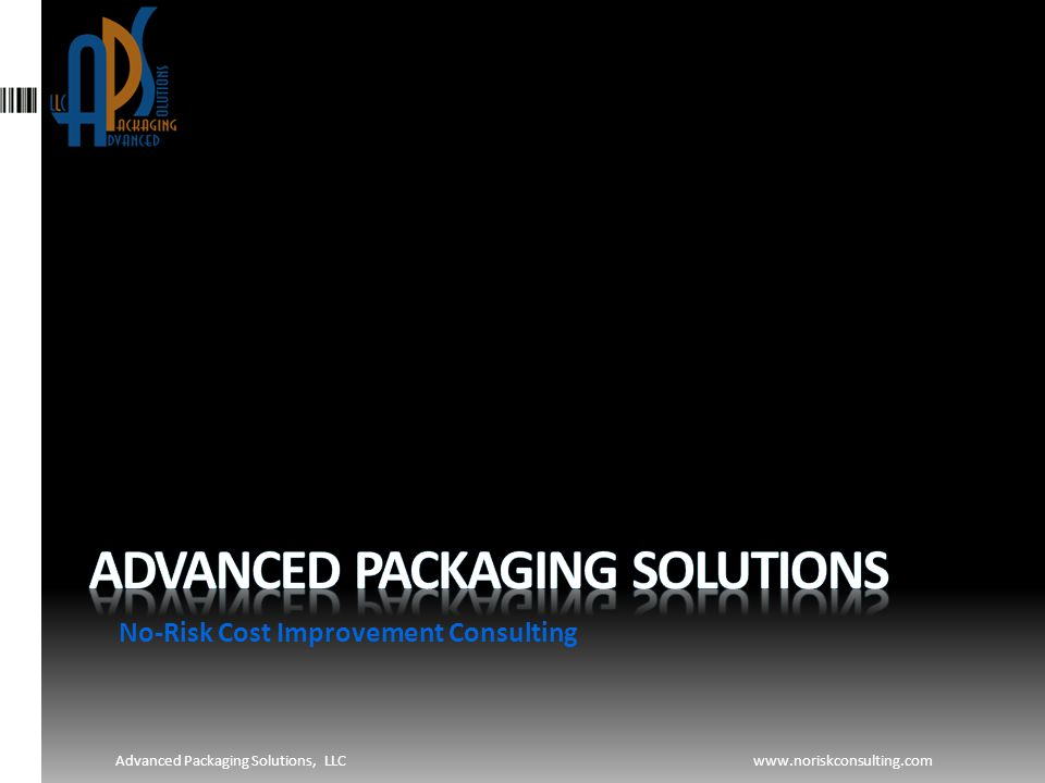 No-Risk Cost Improvement Consulting Advanced Packaging Solutions, LLCwww.noriskconsulting.com