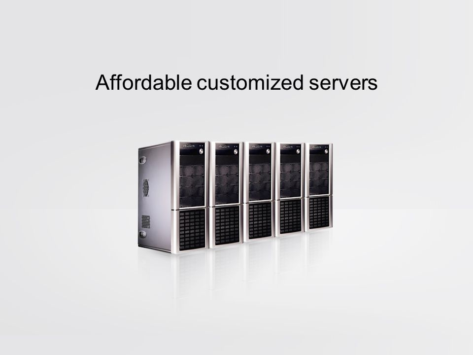 Affordable customized servers