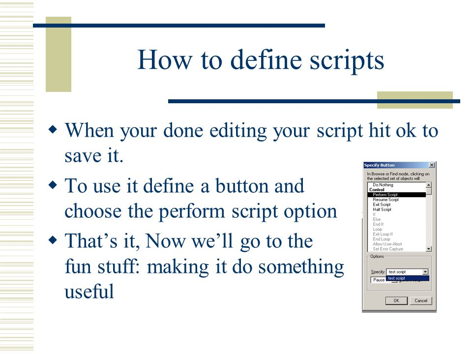 How to define scripts  When your done editing your script hit ok to save it.