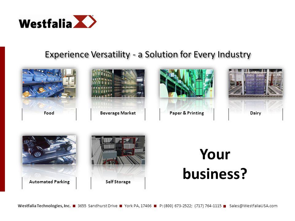 Westfalia Technologies, Inc. 3655 Sandhurst Drive York PA, 17406 P: (800) 673-2522; (717) 764-1115 Sales@WestfaliaUSA.com Experience Versatility - a S