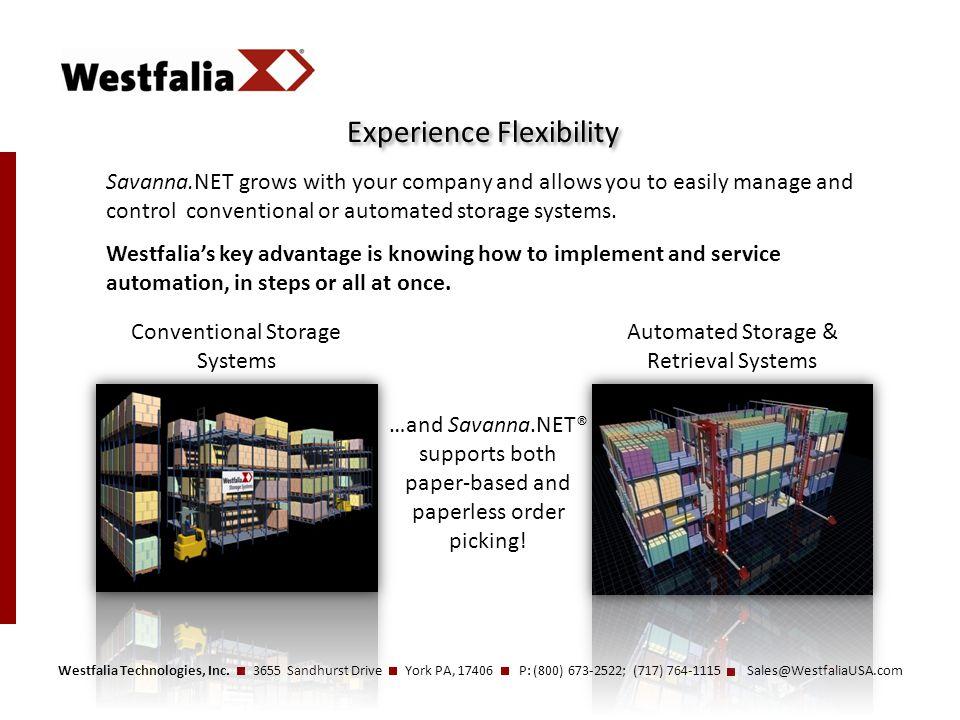 Westfalia Technologies, Inc. 3655 Sandhurst Drive York PA, 17406 P: (800) 673-2522; (717) 764-1115 Sales@WestfaliaUSA.com Experience Flexibility …and