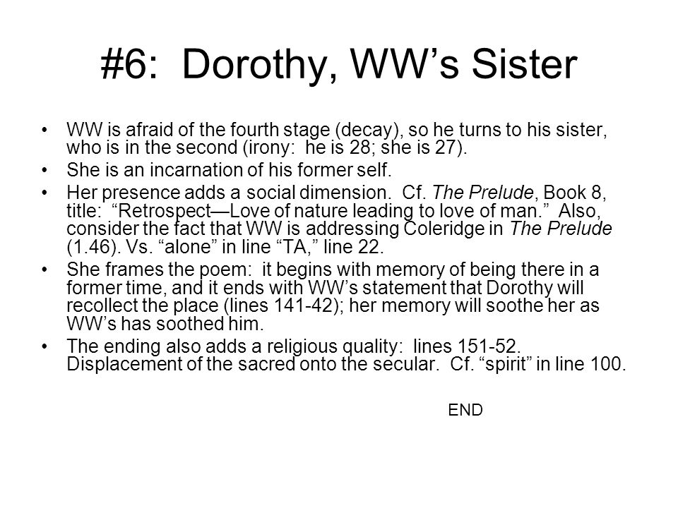 #6: Dorothy, WW's Sister WW is afraid of the fourth stage (decay), so he turns to his sister, who is in the second (irony: he is 28; she is 27). She i