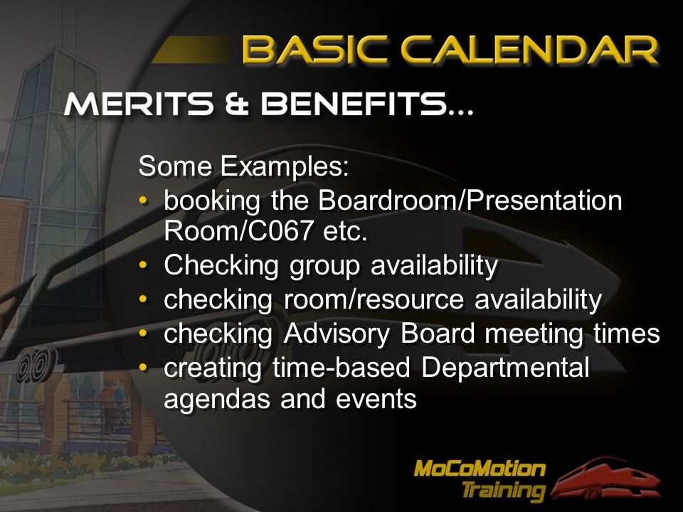 Some Examples: booking the Boardroom/Presentation Room/C067 etc.