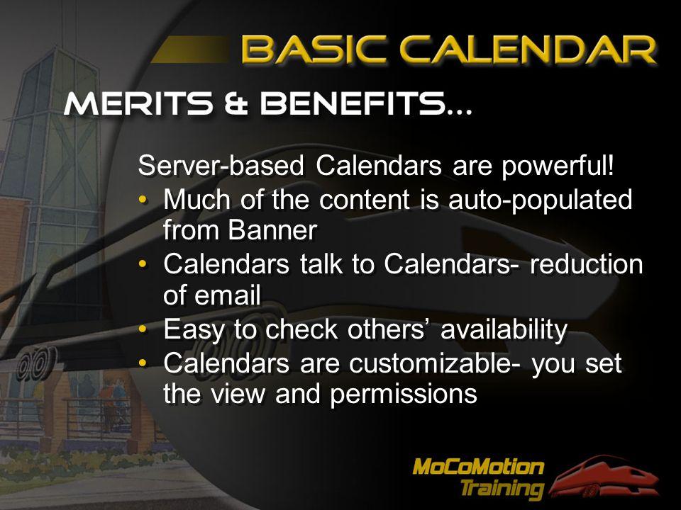 Server-based Calendars are powerful.