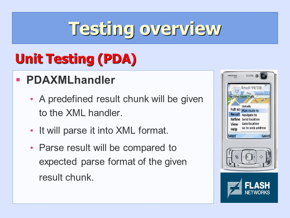 Testing overview §PDAXMLhandler A predefined result chunk will be given to the XML handler.