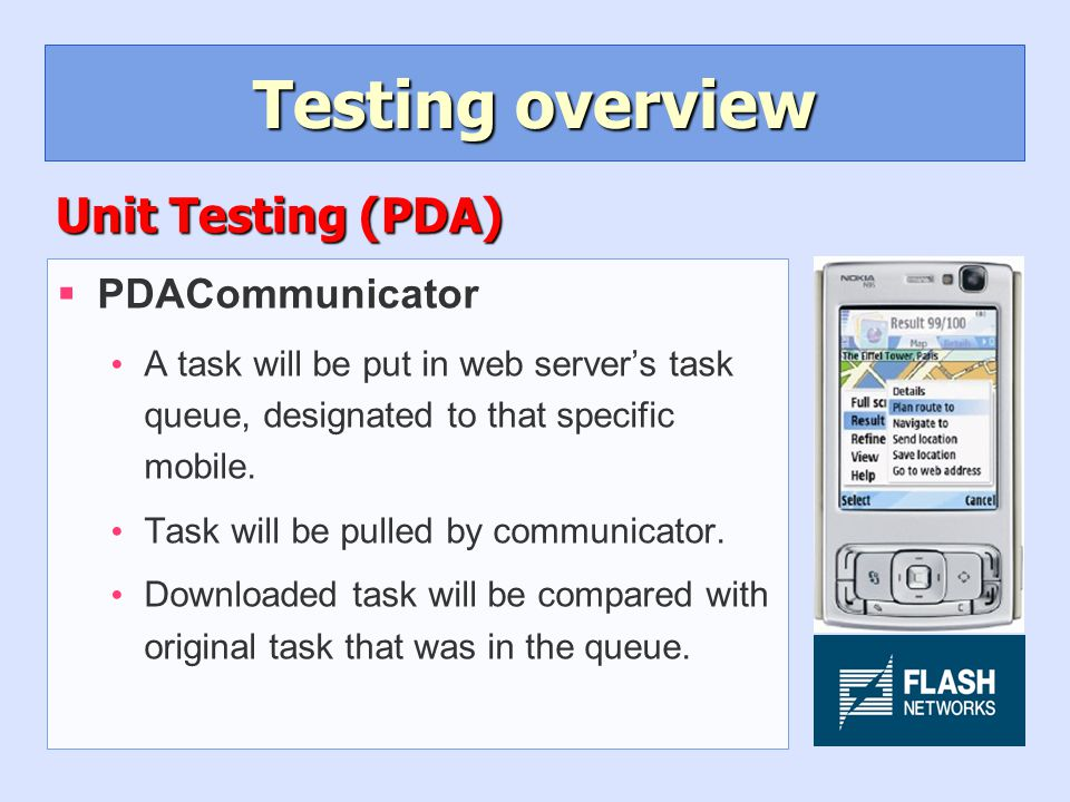 Testing overview §PDACommunicator A task will be put in web server's task queue, designated to that specific mobile.
