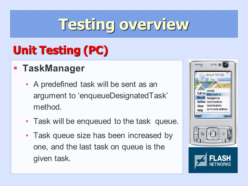 Testing overview §TaskManager A predefined task will be sent as an argument to 'enqueueDesignatedTask' method.
