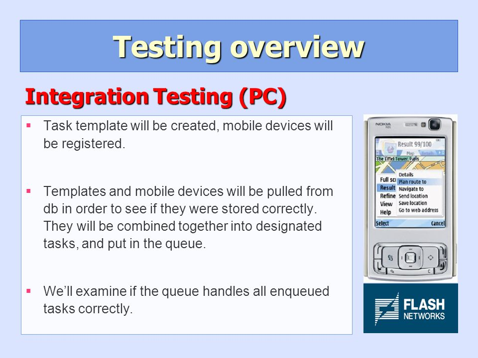 Testing overview §Task template will be created, mobile devices will be registered.