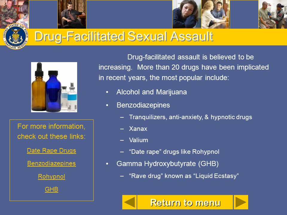 Drug-Facilitated Sexual Assault Drug-facilitated assault is believed to be increasing. More than 20 drugs have been implicated in recent years, the mo