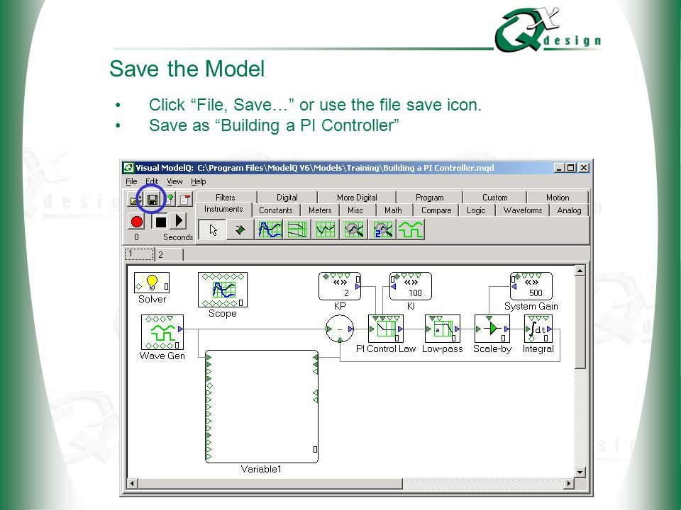 © 2002 QxDesign, Inc. Save the Model Click File, Save… or use the file save icon.