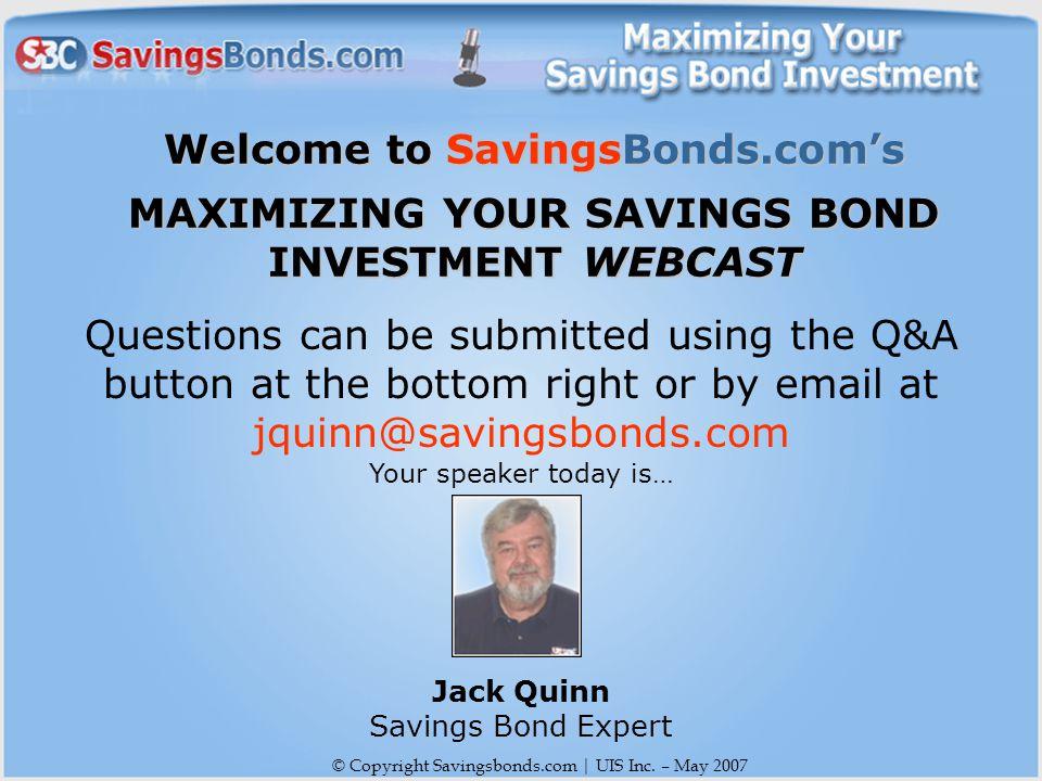 © Copyright Savingsbonds.com   UIS Inc.– May 2007 Topics we'll cover today...