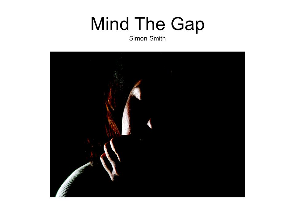 Mind The Gap Simon Smith
