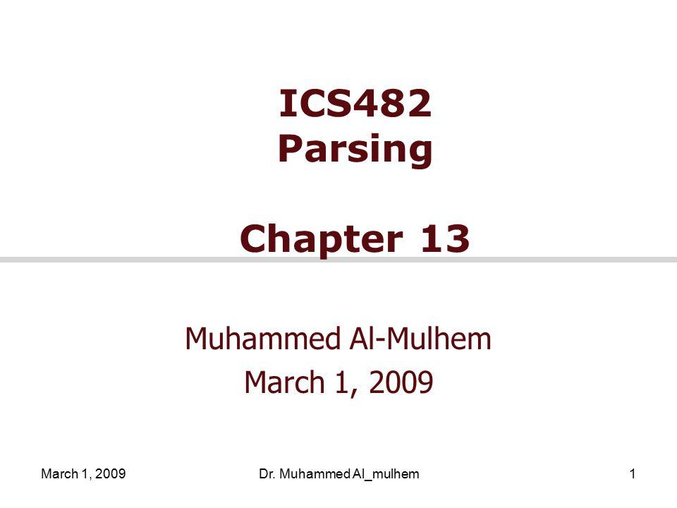 March 1, 2009Dr. Muhammed Al_mulhem1 ICS482 Parsing Chapter 13 Muhammed Al-Mulhem March 1, 2009